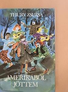 Thury Zsuzsa - Amerikából jöttem [antikvár]