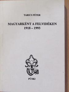 Tarics Péter - Magyarként a felvidéken [antikvár]