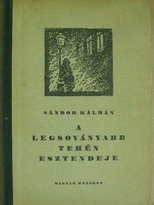 Sándor Kálmán - A legsoványabb tehén esztendeje [antikvár]