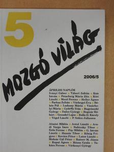 Almási Miklós - Mozgó Világ 2006. május [antikvár]