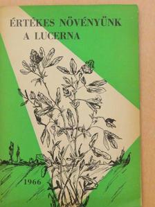 Adorjányi Kálmán - Értékes növényünk a lucerna [antikvár]