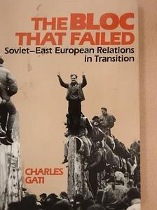 Charles Gati - The Bloc That Failed [antikvár]
