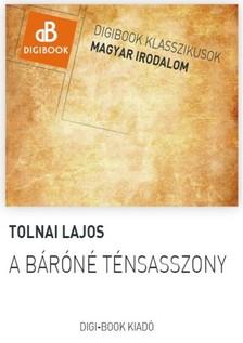 Tolnai Lajos - A báróné ténsasszony [eKönyv: epub, mobi]