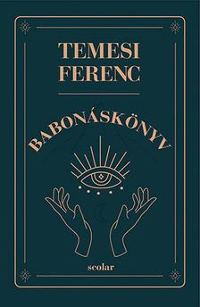 Temesi Ferenc - Babonáskönyv