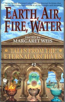 Margaret Weis - Earth, Air, Fire, Water: Tales from the Eternal Archives #2 [antikvár]