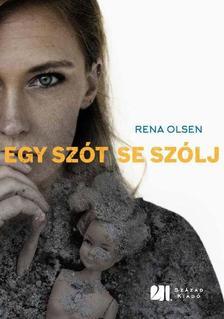 Olsen, Rena - Egy szót se szólj ***