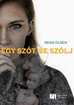 Olsen, Rena - Egy szót se szólj
