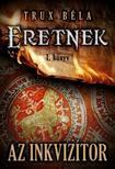 Trux Béla - Az inkvizítor / Eretnek 1. könyv