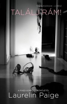 Laurelin Paige - Találj rám! - Találkozások - 2. rész [eKönyv: epub, mobi]