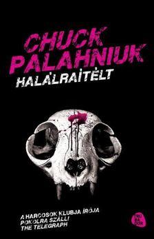Chuck Palahniuk - Halálraítélt [antikvár]