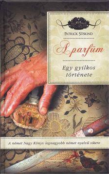 Patrick Süskind - A parfüm [antikvár]