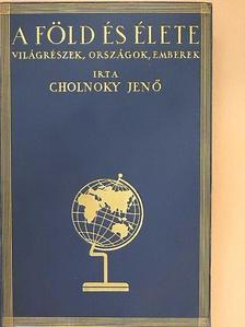 Cholnoky Jenő - A Föld és élete III. [antikvár]