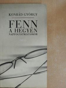 Konrád György - Fenn a hegyen napfogyatkozáskor [antikvár]