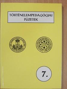 Albert Gábor - Történelempedagógiai füzetek 7. [antikvár]