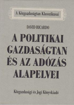 Ricardo, David - A politikai gazdaságtan és az adózás alapelvei [antikvár]