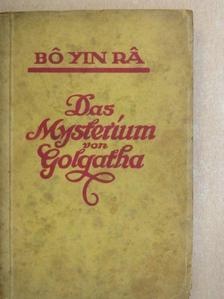 Bo Yin Ra - Das Mysterium von Golgatha [antikvár]
