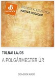 Tolnai Lajos - A polgámester úr [eKönyv: epub, mobi]