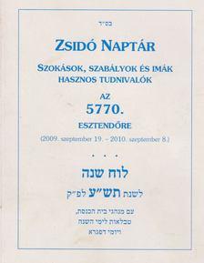 Nógrádi Bálint (szerk.) - Zsidó Naptár az 5770. esztendőre (2009. szeptember 19. - 2010. szeptember 8.) [antikvár]