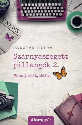 Palotás Petra - Szárnyaszegett pillangók 2.  - Mámor, múlt, Málta