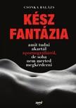 Csonka Balázs - Kész fantázia - Amit tudni akartál a pornográfiáról, de soha nem merted megkérdezni [eKönyv: epub, mobi]