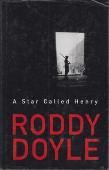 Roddy Doyle - A Star Called Henry [antikvár]