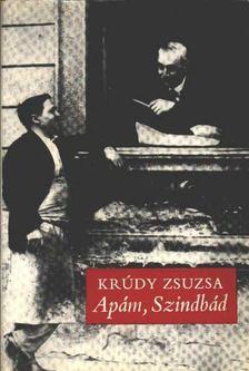 Krúdy Zsuzsa - Apám, Szindbád [antikvár]
