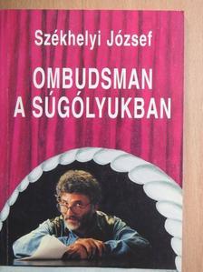 Székhelyi József - Ombudsman a súgólyukban [antikvár]