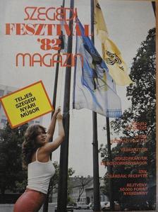 Bagaméry László - Szegedi fesztivál magazin '82 [antikvár]