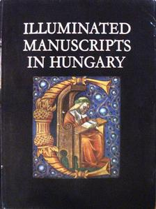 Berkovits Ilona - Illuminated Manuscripts in Hungary [antikvár]