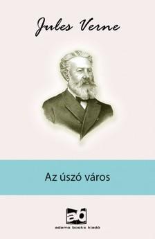 Jules Verne - Az úszó város [eKönyv: epub, mobi]