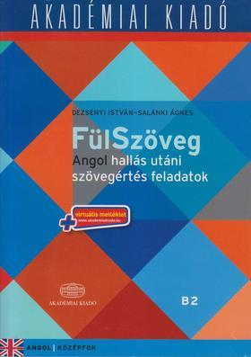 Dezsényi István - Salámki Ágnes - FülSzöveg Angol hallás utáni szövegértés feladatok B2