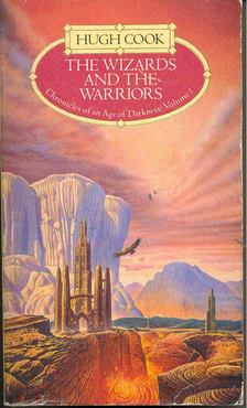 COOK, HUGH - Chronicles of an Age of Darkness #1. - The Wizards and the Warriors [antikvár]
