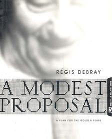 DEBRAY, R - A Modest Proposal [antikvár]