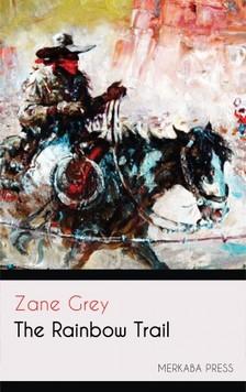 Zane Grey - The Rainbow Trail [eKönyv: epub, mobi]