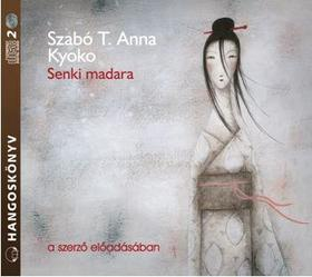 SZABÓ T.ANNA ( KYOKO) - SENKI MADARA - HANGOSKÖNYV