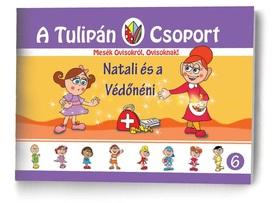 Szabó Ágnes - A Tulipán Csoport - Natali és a védő néni