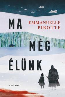 Pirotte, Emmanuelle - Ma még élünk