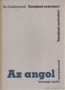 DR. CSÁKTORNYAI FERENC - Az angol köznapi nyelv szólásformái [antikvár]