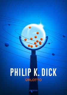 Philip K. Dick - Űrlottó
