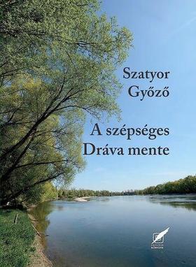 Szatyor Győző - A szépséges Dráva mente