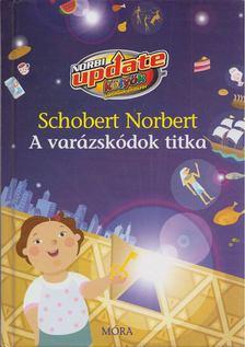 Schobert Norbert - A varázskódok titka [antikvár]