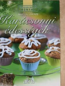 Marton Levente - Karácsonyi édességek [antikvár]