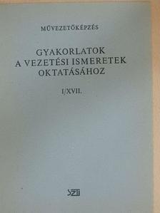 Nagy Elemér - Gyakorlatok a vezetési ismeretek oktatásához I/XVII. [antikvár]