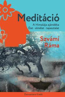Szvámí Ráma - Meditáció - A Himalája ajándéka.  Élet, elmélet, tapasztalat