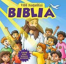 Karin Juhl - Torben Juhl - Vidd magaddal Biblia - Örökzöld bibliai történetek gyerekeknek