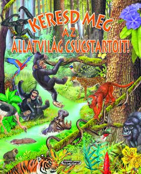 Napraforgó Könyvkiadó - Keresd meg az állatvilág csúcstartóit!