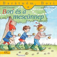 Liane Schneider - Bori és a meseünnep- Barátnőm, Bori