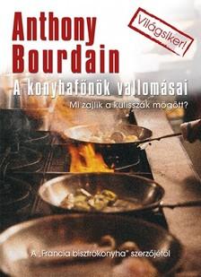 Anthony Bourdain - A konyhafőnök vallomásai [eKönyv: epub, mobi]