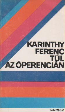 Karinthy Ferenc - Túl az óperencián [antikvár]
