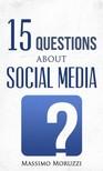Moruzzi Massimo - 15 Questions About Social Media [eKönyv: epub, mobi]